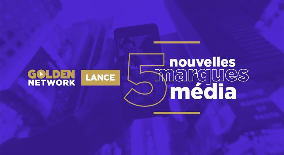 Golden Network lance 5 nouvelles marques média